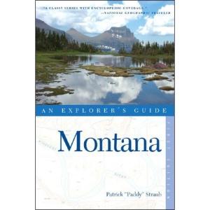 Montana: An Explorer's Guide (Explorer's Guide Montana)
