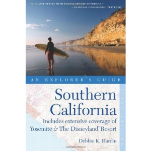 Southern California: Includes Extensive Coverage of Yosemite & the Disneyland Resort (Explorer's Guides)