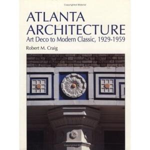 Atlanta Architecture: Art Deco to Modern Classic