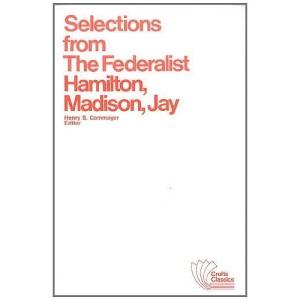The Federalist: Selections (Crofts Classics)