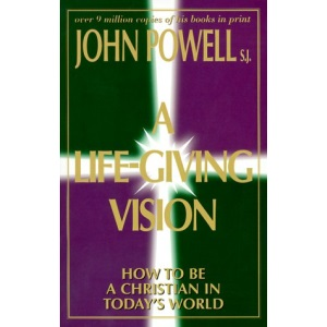 Life-Giving Vision: How to be a Christian in Today's World