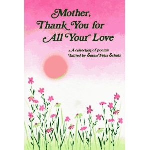 Mother, Thank You for All Your Love