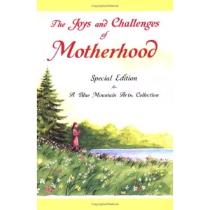 The Joys and Challenges of Motherhood (Blue Mountain Arts Collection)