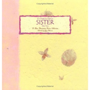 It's Great to Have a Sister Like You: A Collection from Blue Mountain Arts (Language Of-- Series)