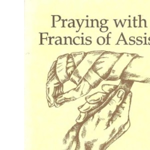 Praying with St. Francis of Assisi (Companions for the journey)