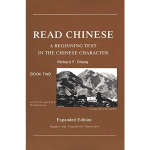 Read Chinese: Bk. 2: A Beginning Text in the Chinese Character