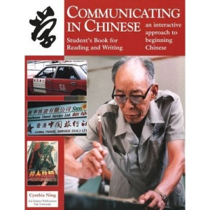 Communicating in Chinese: Student's Book for Reading and Writing (Far Eastern Publications Series)