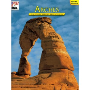 Arches (The Story behind the scenery)