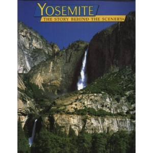 Yosemite (The Story behind the scenery)