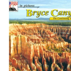 Bryce Canyon (Discover America: National Parks in Pictures... Nature's Continuing Story)