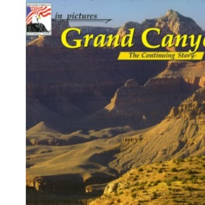 Grand Canyon (In Pictures... Nature's Continuing Story)