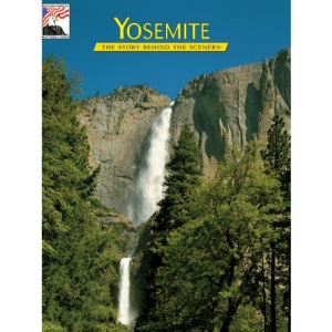 Yosemite: The Story Behind the Scenery