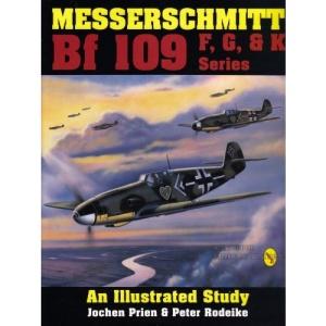 Messerschmitt Bf 109 F/G/K Series: An Illustrated Study