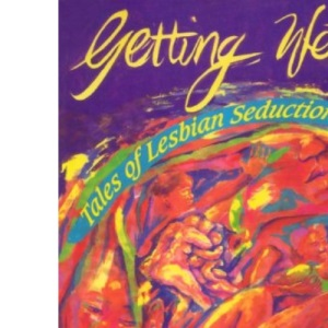 Getting Wet: Tales of Lesbian Seductions