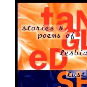 Tangled Sheets: Stories and Poems of Lesbian Lust