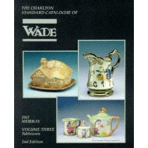 Wade Tableware Volume 3 (2nd Edition) - The Charlton Standard Catalogue: v. 3