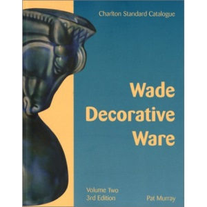 Wade Decorative Ware, Volume 2 (3rd Edition) - A Charlton Standard Catalogue