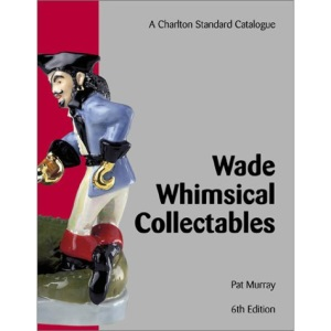 Wade Whimsical Collectables (6th Edition) - A Charlton Standard Catalogue