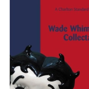 Wade Whimsical Collectables (7th Edition) : A Charlton Standard Catalogue