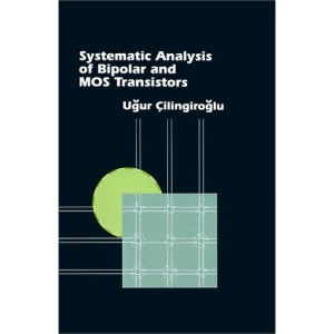 Systematic Analysis of Bipolar and MOS Transistors (Electronic Materials & Devices Library)