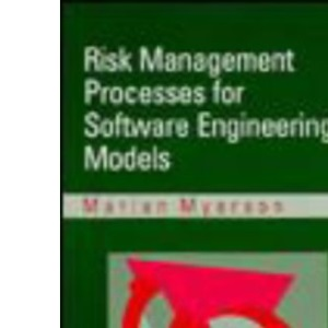 Risk Management Processes for Software Engineering Models (Computer Science Library)