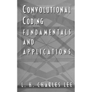 Error-control Convolutional Coding: Fundamentals and Applications (Communications Engineering Library)