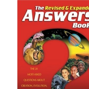 The Answers Book: Answers to the 12 Most-Asked Questions on Genesis and Creation/Evolution