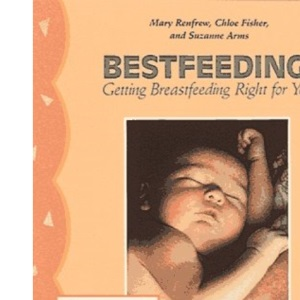 Bestfeeding: Getting Breastfeeding Right For You