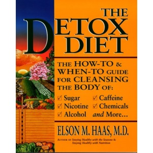 The Detox Diet: A How-to Guide for Cleaning the Body of Toxic Substances