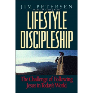 Lifestyle Discipleship: The Challenge of Following Jesus in Today's World