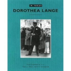 Dorothea Lange (In Focus)