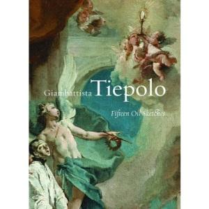 Giambattista Tiepolo: Fifteen Oil Sketches (Getty Trust Publications: J. Paul Getty Museum)