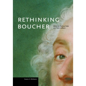 Rethinking Boucher (Getty Research Institute Issues & Debate)