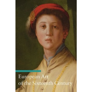 European Art of the Sixteenth Century (Art Through the Centuries) (Getty Publications – (Yale))