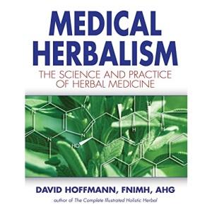 Medical Herbalism: The Science and Practice of Herbal Medicine
