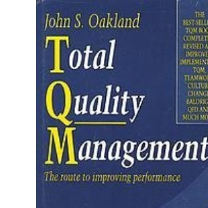 Total Quality Management: The Route to Improving Performance