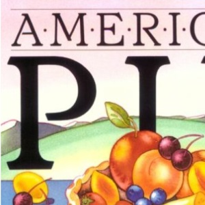 American Pie: Irresistable Recipes for Fillings and Crusts from Four Generations of Champion Pie Bakers