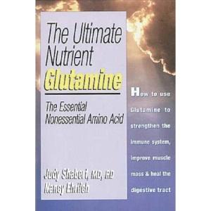 The Ultimate Nutrient Glutamine: The Essential Non-Essential Amino Acid