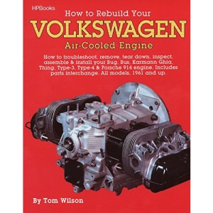 Rebuild Aircooled VW Engines HP255: How to Troubleshoot, Remove, Tear Down, Inspect, Assemble & Install Your Bug, Bus, Karmann Ghia, Thing, Type-3, Type-4 & Porsche 914 Engine