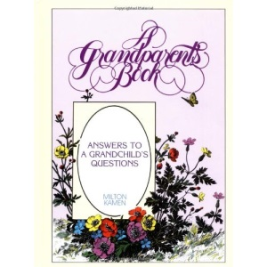 Grandparents Book: Answers to a Grandchild's Questions