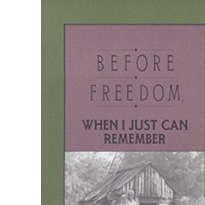 Before Freedom: When I Just Can Remember