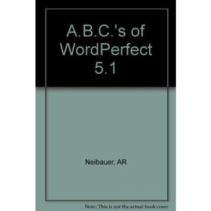 A.B.C.'s of WordPerfect 5.1