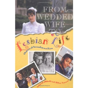 From Wedded Wife to Lesbian Life: Stories of Transformation