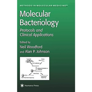 Molecular Bacteriology: Protocols and Clinical Applications (Methods in Molecular Biology)