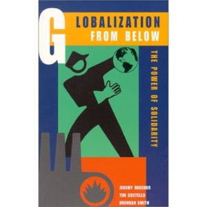 Globalization from Below: The Power of Solidarity