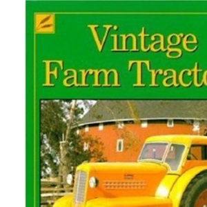Vintage Farm Tractors: The Ultimate Tribute to Classic Tractors (Machinery Hill)