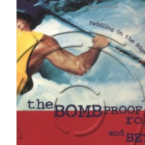 The Bombproof Roll and Beyond: Mastering Balance and Boat Control