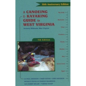 A Canoeing and Kayaking Guide to West Virginia (Canoeing & Kayaking Guides: West Virginia)