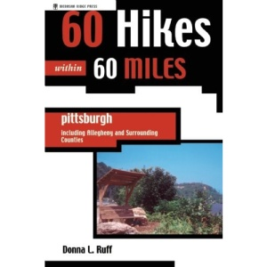 60 Hikes Within 60 Miles: Pittsburgh: And Allegheny and Surrounding Counties (60 Hikes Within 60 Miles Pittsburgh: Including Allegheny & Surrendin)