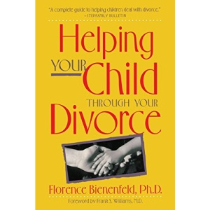 Helping Your Child Through Your Divorce (Family & Childcare)